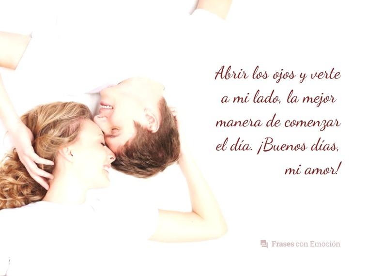 Abrir los ojos y verte a mi lado...