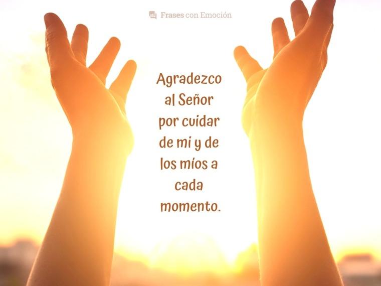 Agradezco al señor por cuidar de mi...