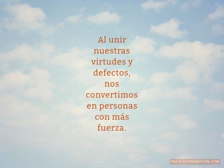 Al unir nuestras virtudes...