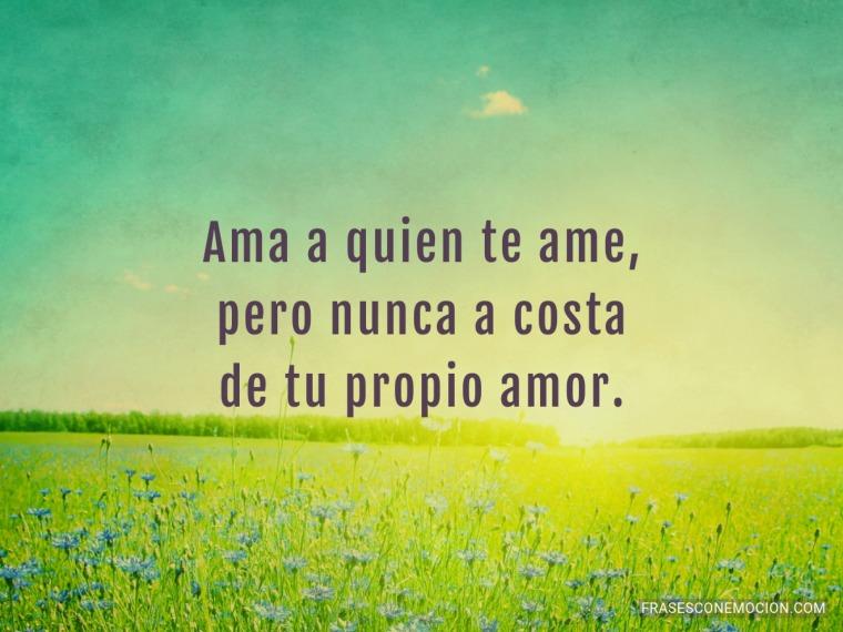 Ama a quien te ame...