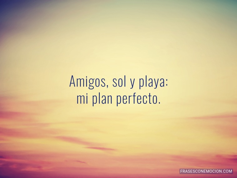 Amigos Sol Y Playa Frases Con Emoción