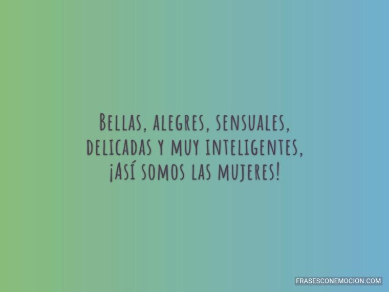 Bellas, alegres...