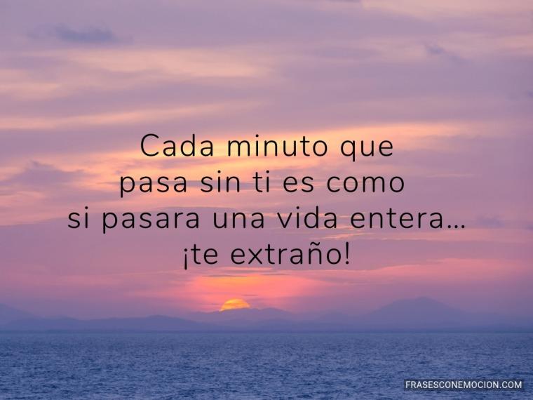 Cada minuto que pasa sin ti...