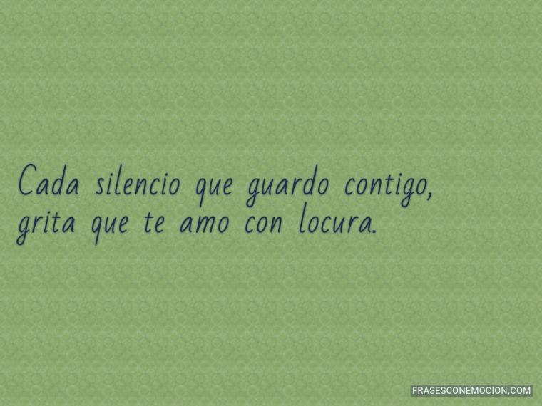 Cada silencio que guardo contigo...