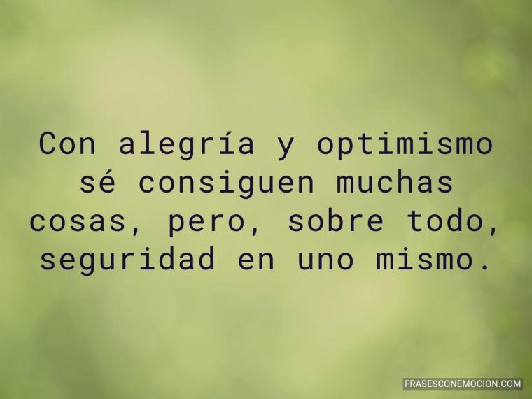 Con alegría y optimismo sé consiguen...