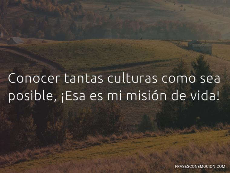Conocer tantas culturas...