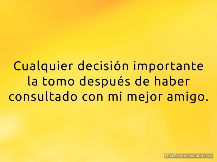 Cualquier decisión importante...