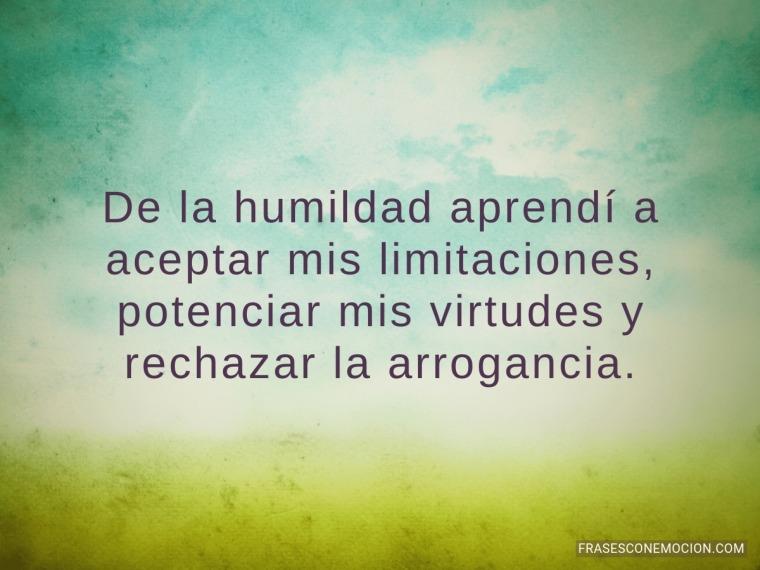 De la humildad aprendí...
