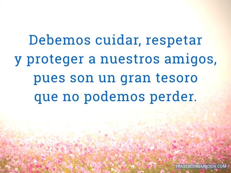 Debemos cuidar, respetar y proteger...