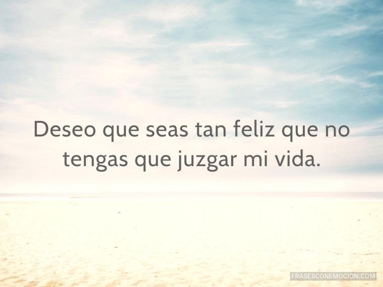 Deseo que seas tan feliz...