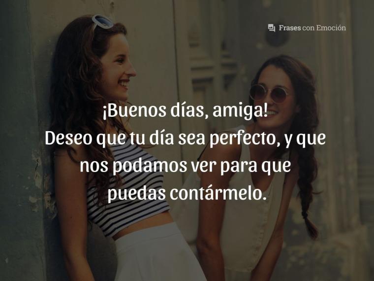 Deseo que tu día sea perfecto...