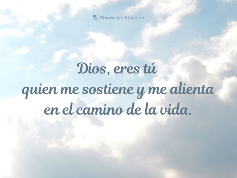 Dios, eres tú quien me sostiene...