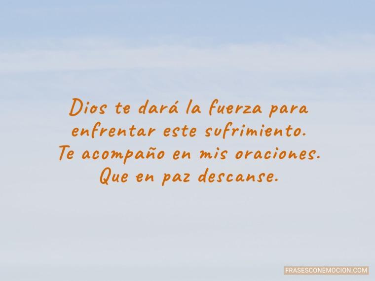 Dios te dará la fuerza...