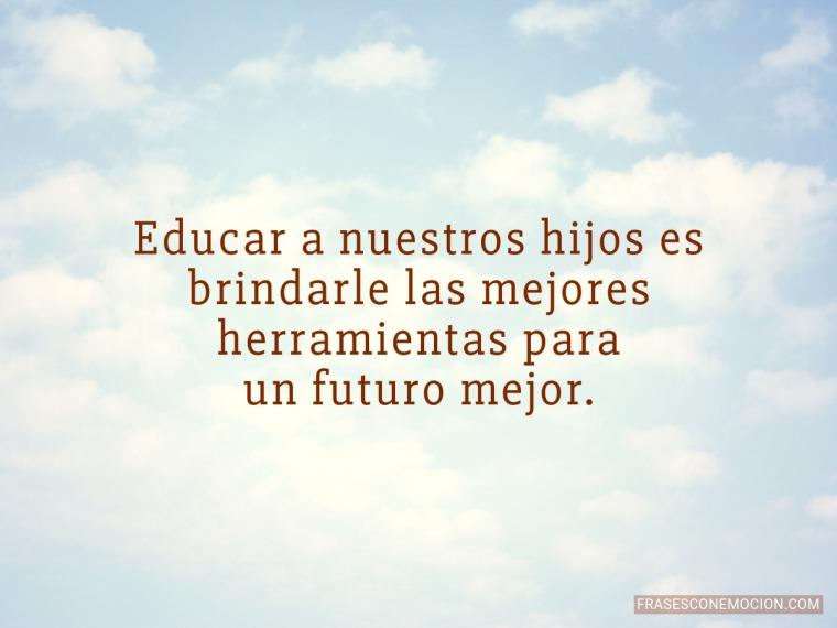 Educar a nuestros hijos...