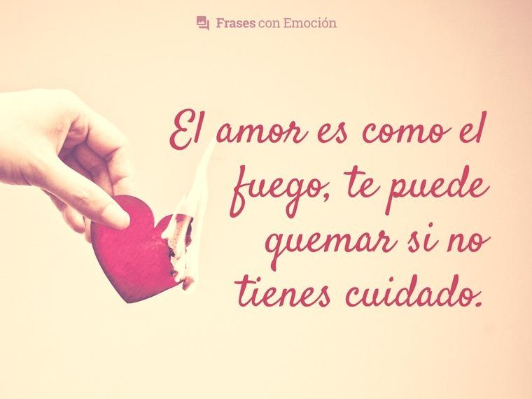 El amor es como el fuego...