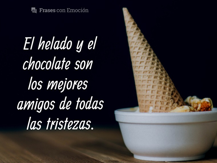 El helado y el chocolate...