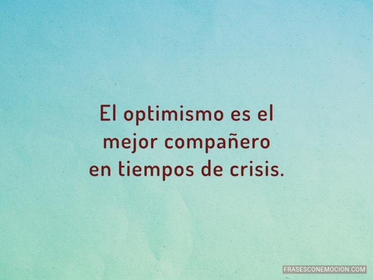 El optimismo es el...