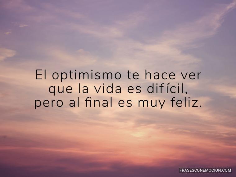 El optimismo te hace ver...