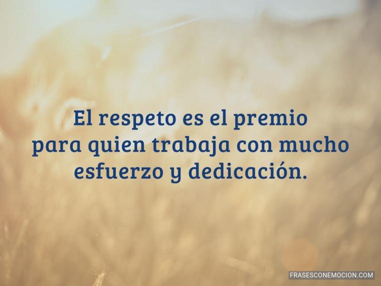 El respeto es el premio...