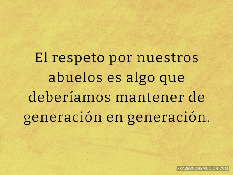 El respeto por nuestros abuelos...