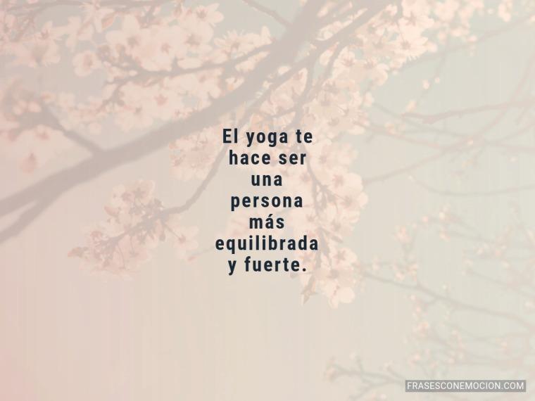El yoga te hace ser...
