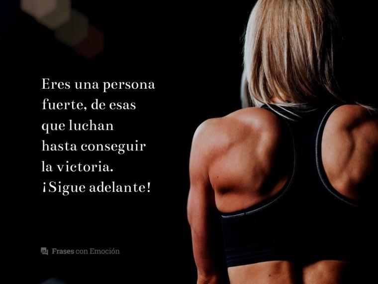 Eres una persona fuerte...