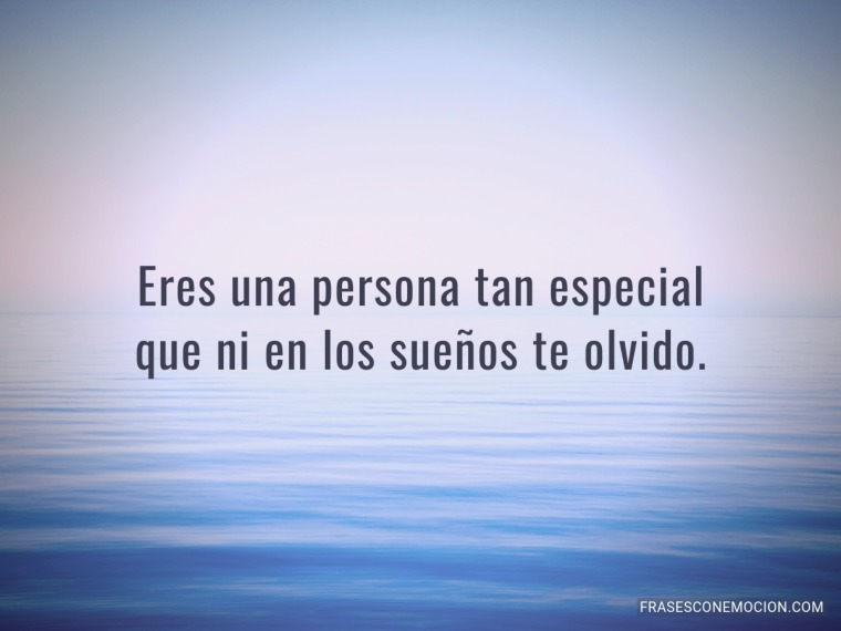 Eres una persona tan especial...