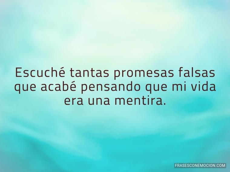 Escuché tantas promesas...