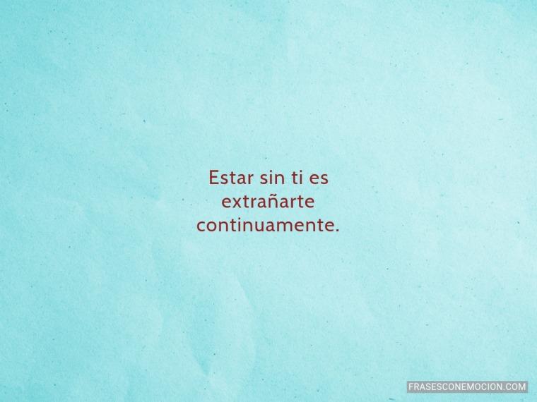 Estar sin ti es...