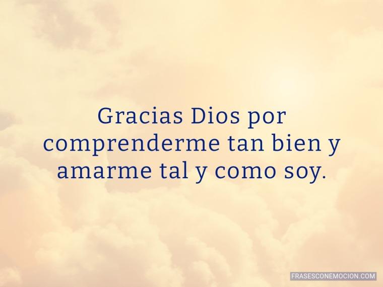 Gracias Dios por comprenderme...