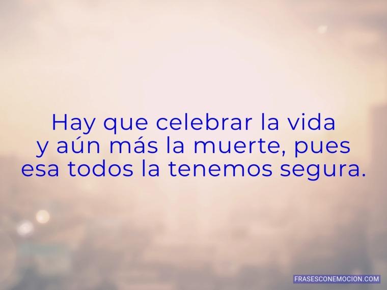 Hay que celebrar la vida...