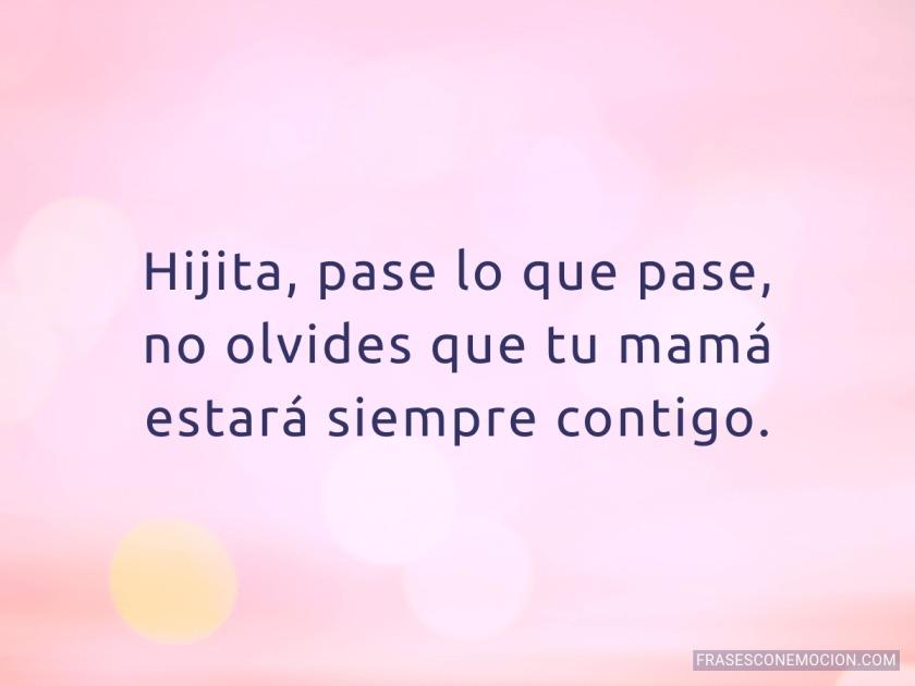 Hijita Pase Lo Que Pase Frases Con Emoción