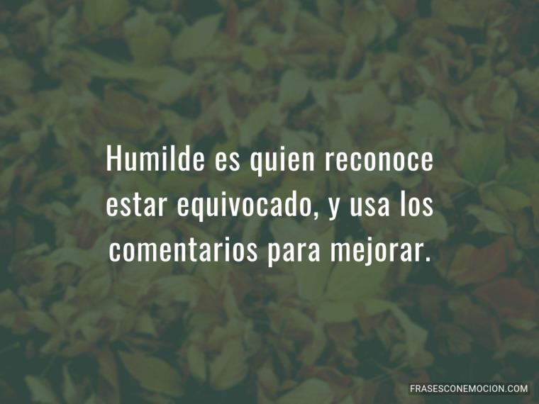 Humilde es quien reconoce...