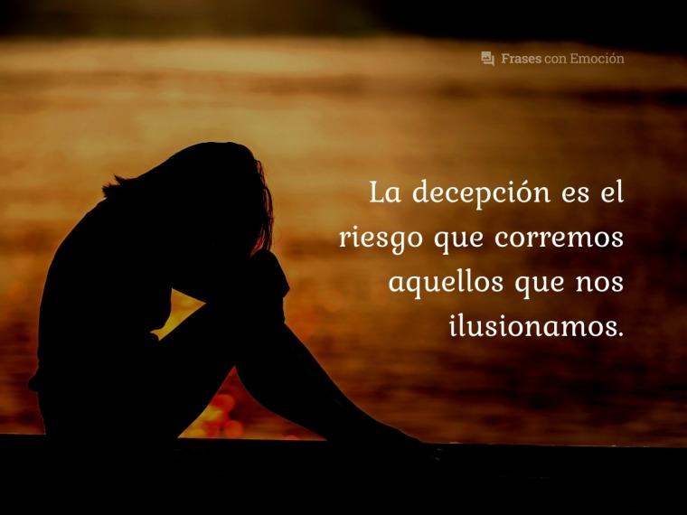La decepción es el riesgo...