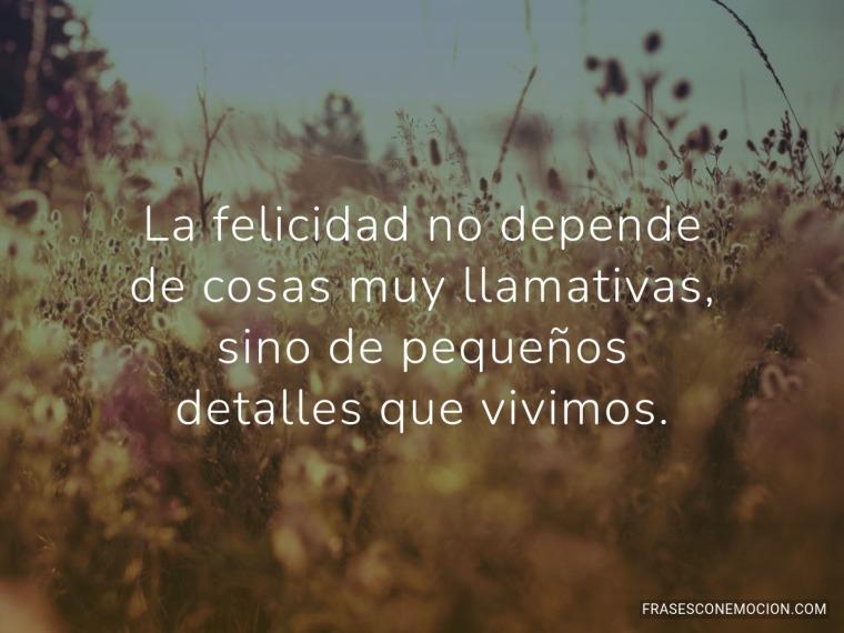 La felicidad no depende...