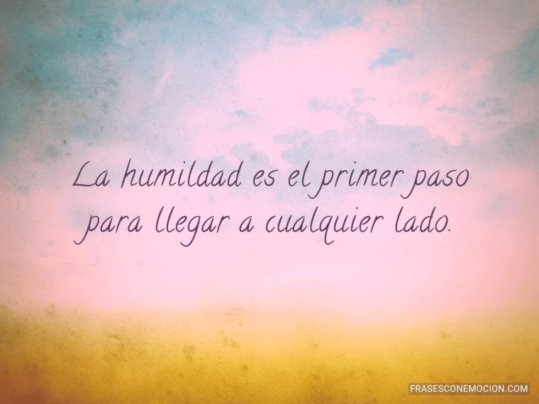 La humildad es el primer paso...