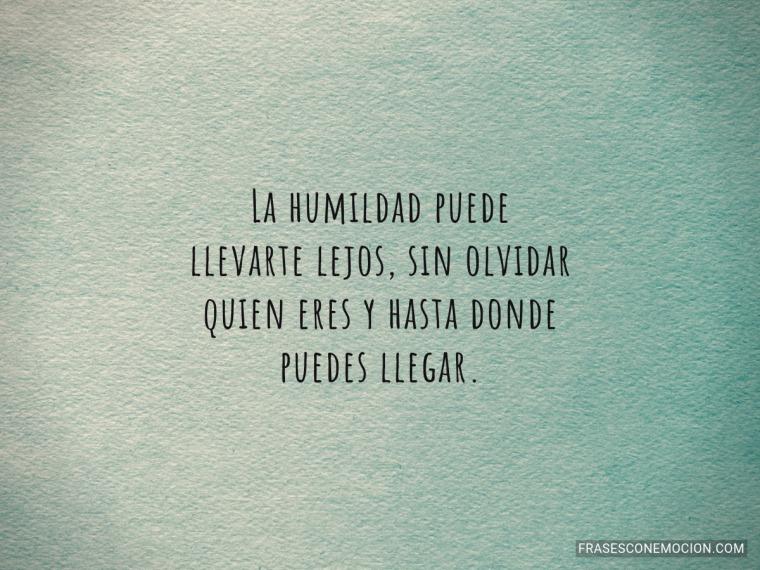 La humildad puede...