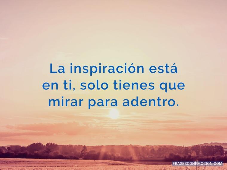 La inspiración está...