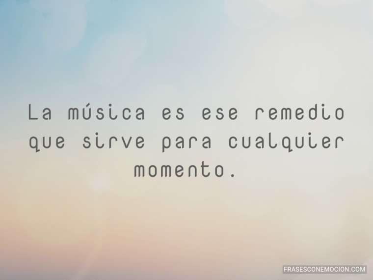 La música es ese remedio...