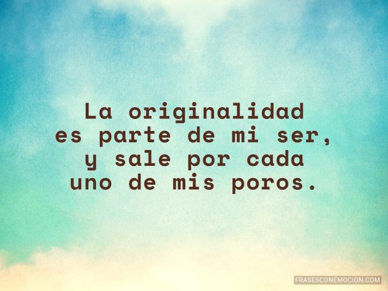 La originalidad...