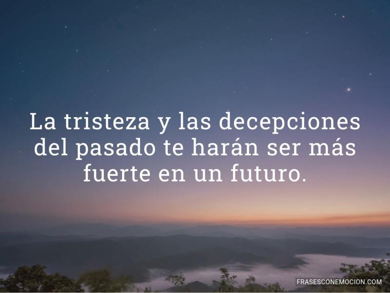 La tristeza y las decepciones...