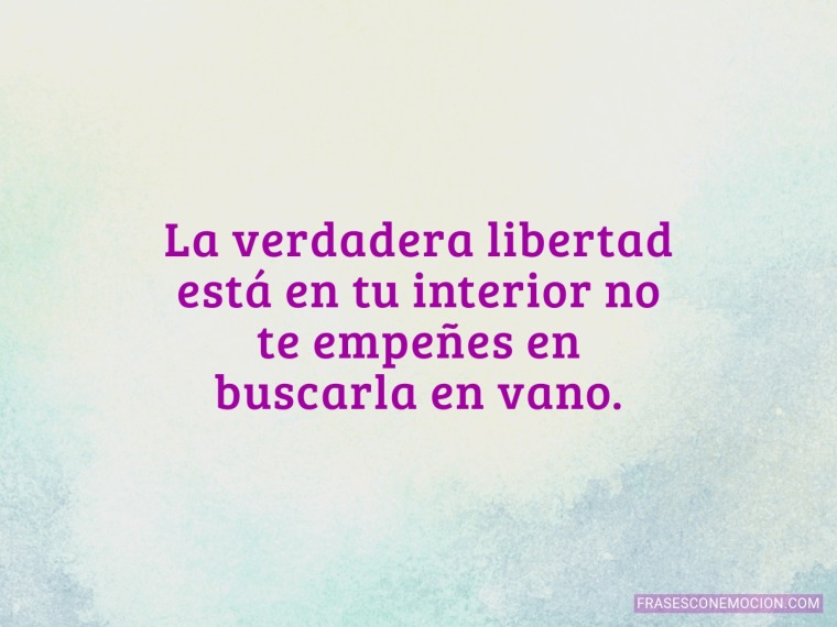 La verdadera libertad...