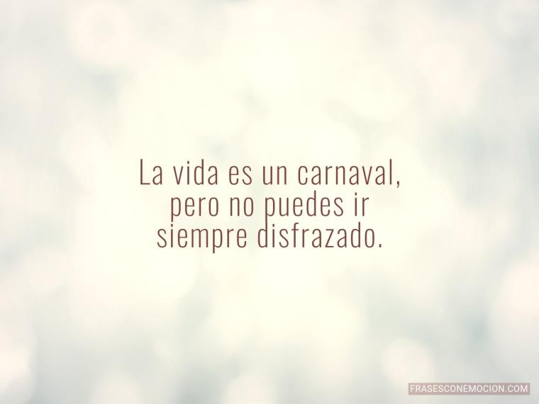 La vida es un carnaval...