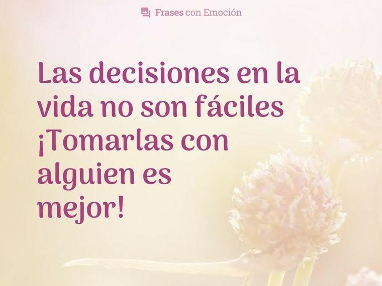 Las decisiones en la vida...