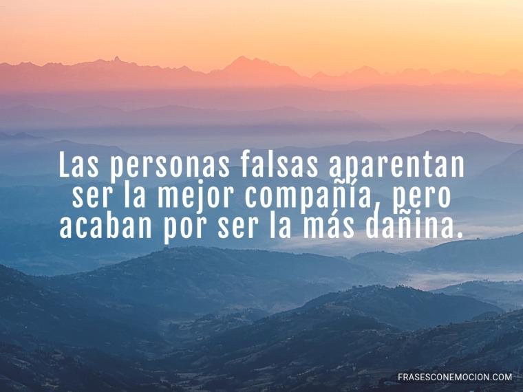 Las personas falsas aparentan...