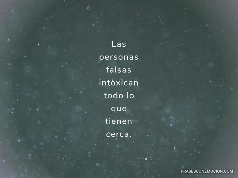 Las personas falsas intoxican...