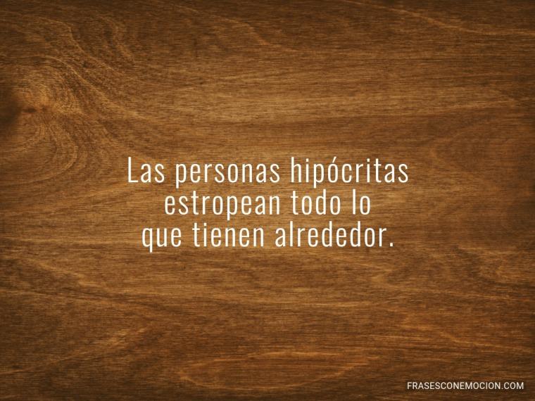 Las personas hipócritas...