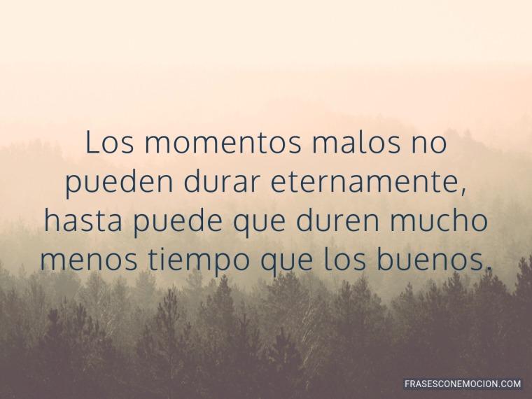 Los momentos malos no...