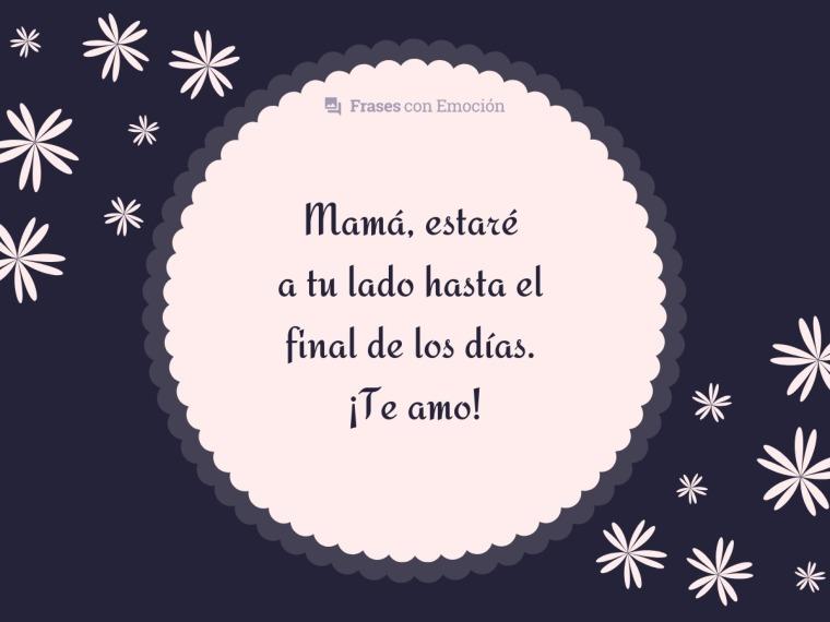 Mamá, estaré a tu lado...
