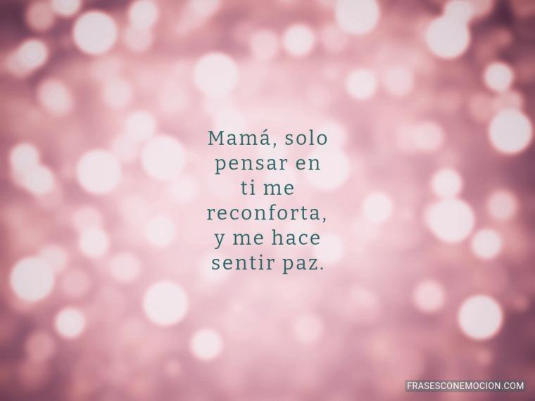 Mamá solo pensar en ti...